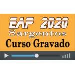 Curso GRAVADO Preparatório EAP Sargentos 2020 (QPPM/QPE)