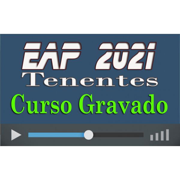 Curso GRAVADO Preparatório EAP Tenentes 2021 (QOPM/QOC/QOE/QOS)